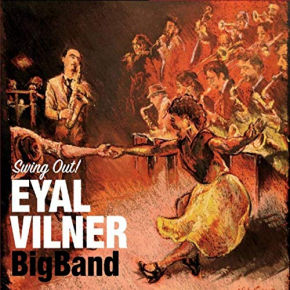 Eyal Vilner Big Band | Swing Out!