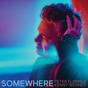 Peter Eldrige/Kenny Werner | Somewhere