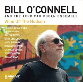 Bill O'Connell and The Afro Caribbean Ensemble | Wind Off The Hudson
