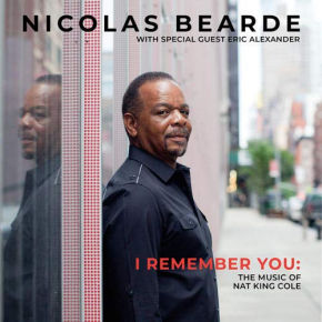 Nicolas Bearde | I Remember You: The Music of Nat King Cole