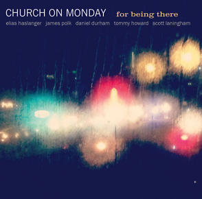 Church on Monday | For Being There