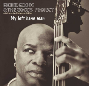 Richie Goods & The Goods Project | My Left Hand Man