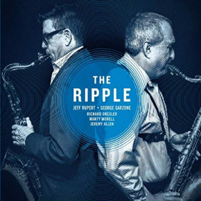 Jeff Rupert-George Garzone | The Ripple
