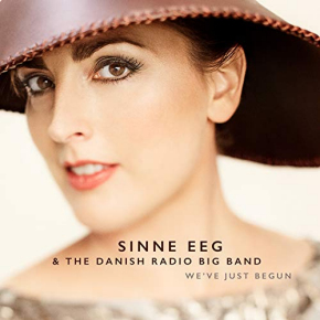 Sinne Eeg & The Danish Radio Big Band |  We've Just Begun