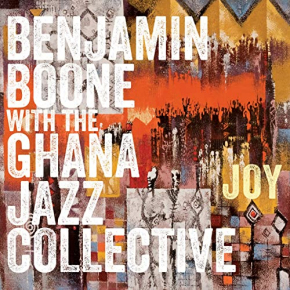Benjamin Boone with the Ghana Jazz Collective | Joy
