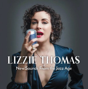 Lizzie Thomas | New Sounds From The Jazz Age