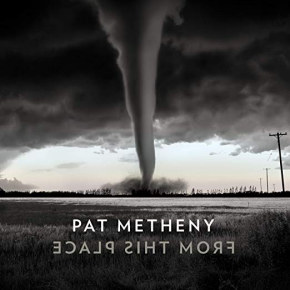 Pat Metheny | From This Place