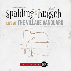Esperanza Spalding and Fred Hersch | Live at the Village Vanguard