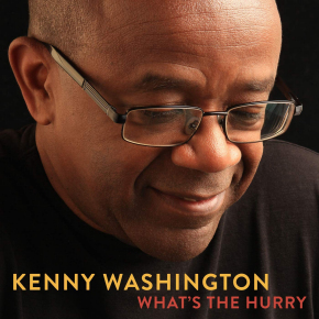 Kenny Washington | What's The Hurry