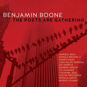 Benjamin Boone | The Poets Are Gathering