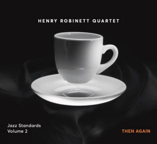 Henry Robinett Quartet | Then Again